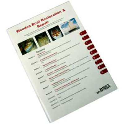 West System Wooden Boat Restoration & Repair Manual